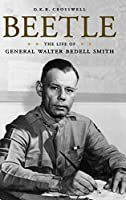Beetle: The Life of General Walter Bedell Smith (American Warriors)