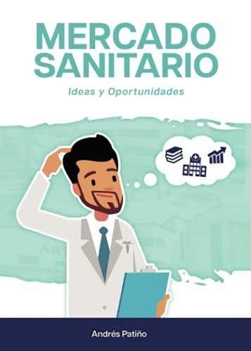 Mercado Sanitario: Ideas y oportunidades