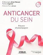 Anticancer du sein - Prévenir et accompagner (Se soigner autrement) de Bérengère Arnal-Morvan