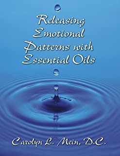 Releasing Emotional Patterns with Essential Oils: 2015 Edition