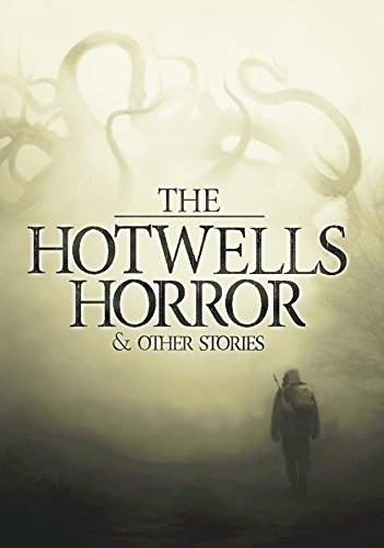 The Hotwells Horror & Other Stories (English Edition)