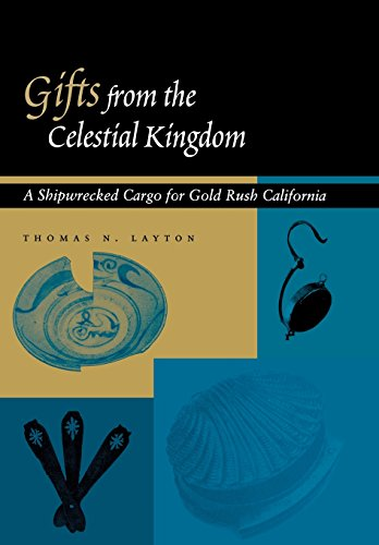 Gifts from the Celestial Kingdom: A Shipwrecked Cargo for Gold Rush California