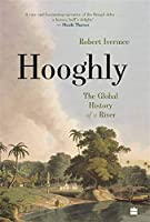 Hooghly: The Global History of a River
