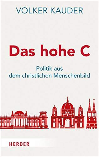 Das hohe C: Politik aus dem Christlichen Menschenbild