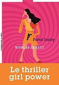 Fatal baby par Nicolas Jaillet