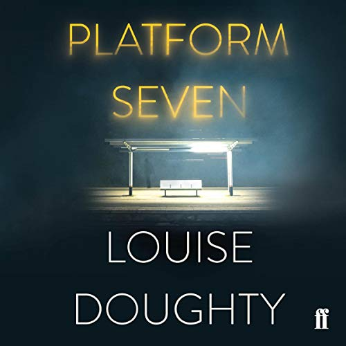 Platform Seven Audiobook By Louise Doughty cover art