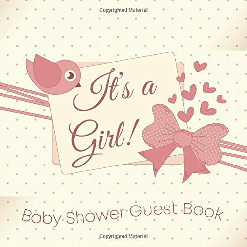 It's a Girl! Baby Shower Guest Book: Cute Blush Theme Idea Registry Sign In Wishes for Baby Advice for Parents Bonus Gift Log Place for a Photo