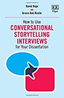 How to Use Conversational Storytelling Interviews for Your Dissertation