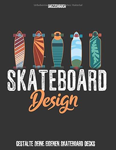 Skateboard Design Skizzenbuch - Gestalte Deine eigenen Skateboarddecks: Skateboarding I Skateboard Deck I Skateboard Kinder Malbuch I Boarder ... Classic I Geschenkidee für Skateboarder Kids