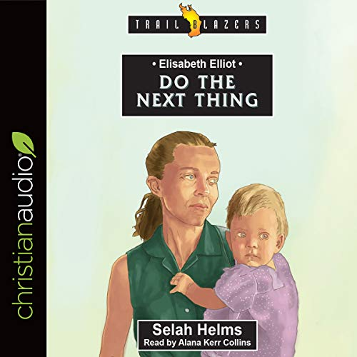 Elisabeth Elliot: Do the Next Thing audiobook cover art