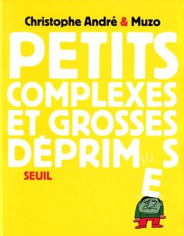 Petits Complexes Et Grosses D Primes By Christophe Andr January 19 2004