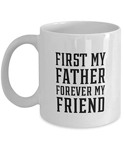 N\A Taza de café Blanca para papá, Primero mi Padre para Siempre, mi Amigo, Divertida inspiración única Navidad para papá, Idea para papá