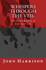 Whispers Through the Veil: The Poetic Reality of Love and Loss Paperback