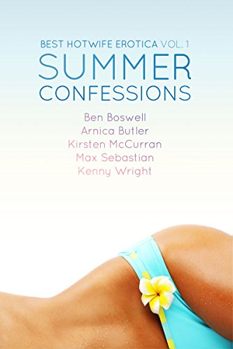 Best Hotwife Erotica: Summer Confessions