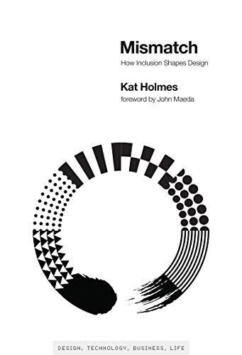 Mismatch: How Inclusion Shapes Design (Simplicity: Design, Technology, Business, Life)