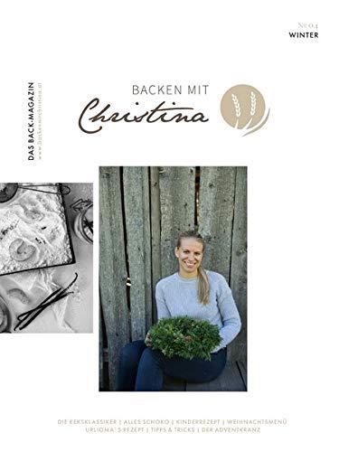 Christina Bauer Magazin: Das Back-Magazin. No 04. November 2018 (Backen mit Christina)