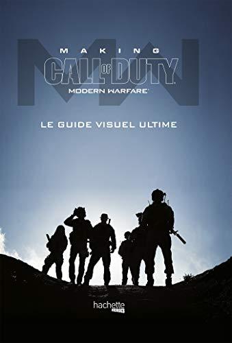 Making Call of Duty Modern Warfare: Le guide visuel ultime