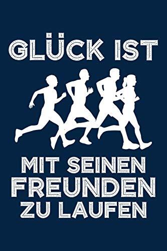 Glück ist mit seinen Freunden zu laufen: Notizbuch für Jogger Jogger-in Jogging Läufer-in A5 dotted Punktraster Bullet Journal