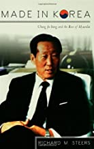 (MADE IN KOREA)) by Steers, Richard M.(Author)Hardcover{Made in Korea: Chung Ju Yung and the Rise of Hyundai} on 29-Oct-1998
