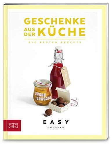 Geschenke aus der Küche: Die besten Rezepte (Easy Kochbücher)