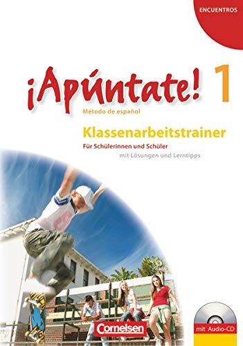 ¡Apúntate! - 2. Fremdsprache - Ausgabe 2008 - Band 1: Klassenarbeitstrainer mit Musterlösungen und Audio-CD