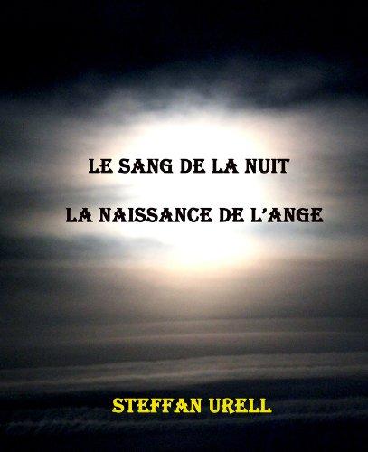 Le sang de la nuit. La naissance de l'ange (French Edition)