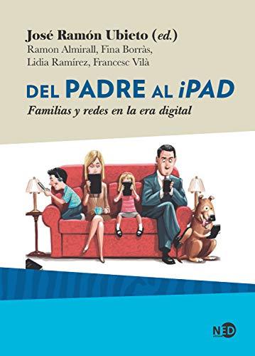 Del padre al iPad: Familias y redes en la era digital (HyS / SINTOMAS CONTEMPORANEOS nº 2036)