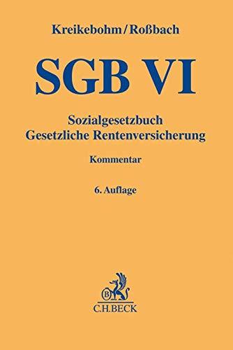 Sozialgesetzbuch: Gesetzliche Rentenversicherung - SGB VI (Gelbe Erläuterungsbücher)