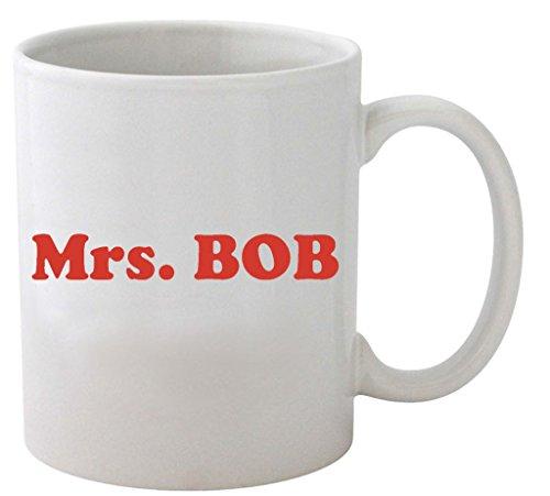 Funny Guy Mugs Mrs. Bob Ceramic Coffee Mug, White, 11-Ounce