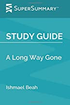 Study Guide: A Long Way Gone by Ishmael Beah (SuperSummary)