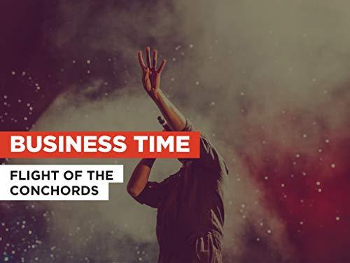Business Time im Stil von Flight Of The Conchords