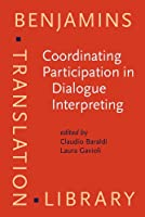 Coordinating Participation in Dialogue Interpreting (Benjamins Translation Library)