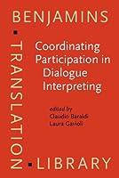 Coordinating Participation in Dialogue Interpreting (Benjamins Translation Library)