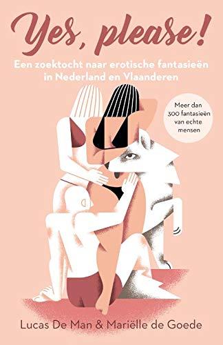 Yes, Please!: Een zoektocht naar erotische fantasieën in Nederland en Vlaanderen