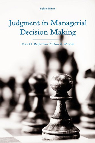 Compare Textbook Prices for Judgment in Managerial Decision Making 8 Edition ISBN 9781118065709 by Bazerman, Max H.,Moore, Don A.