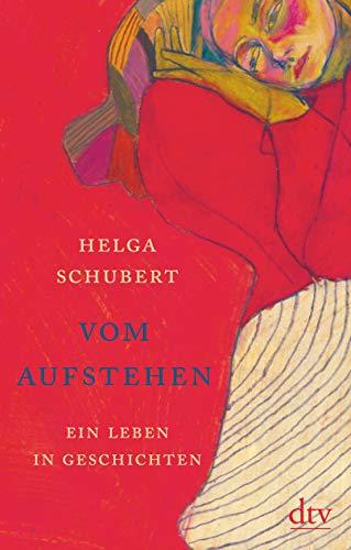Buchseite und Rezensionen zu 'Vom Aufstehen: Ein Leben in Geschichten' von Helga Schubert