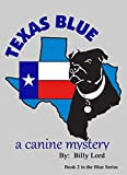 Texas Blue: A Canine Mystery (Blue Series Book 2) (English Edition)