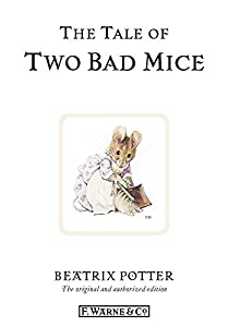The Tale of Two Bad Mice: The original and authorized edition (Beatrix Potter Originals Book 5)
