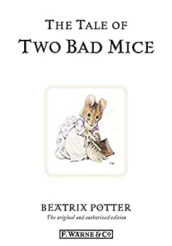 The Tale of Two Bad Mice (Beatrix Potter Originals Book 5) by [Beatrix Potter]