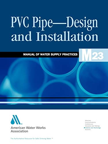 PVC Pipe Design and Installation (M23): AWWA Manual of Practice (AWWA Manuals)