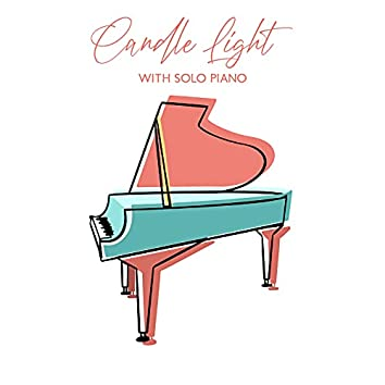 Candle Light with Solo Piano: Sweet Piano Background Music, Relaxing Piano Music