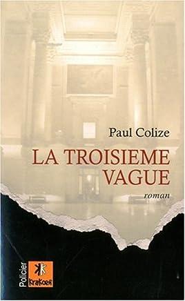 Amazon Fr Amazon Fr La Vague Paul Colize Romans