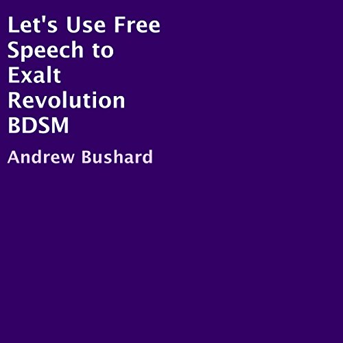 Let's Use Free Speech to Exalt Revolution BDSM audiobook cover art