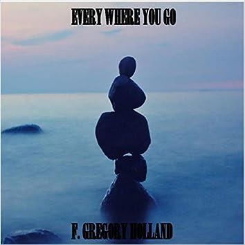Every Where You Go