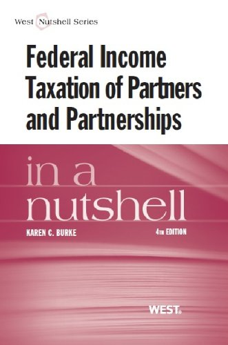 Federal Income Taxation of Partners and Partnerships in a Nutshell (Nutshells)