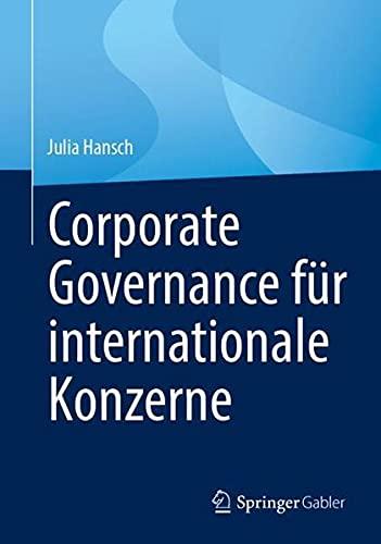 Corporate Governance für internationale Konzerne: Ein Leitfaden für Board Members und Aufsichtsrä