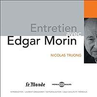 Entretien avec Edgar Morin livre audio