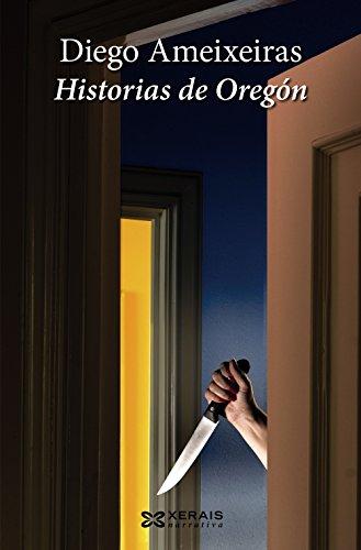 Historias de Oregn (Edicin Literaria - Narrativa)