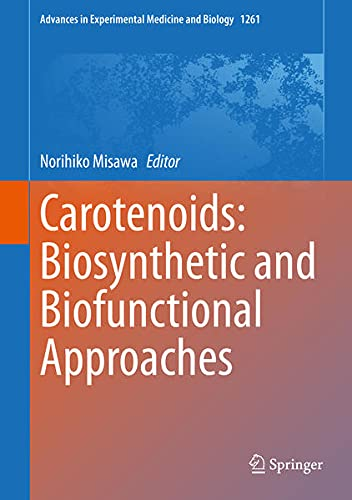 Carotenoids: Biosynthetic and Biofunctional Approaches (Advances in Experimental Medicine and Biology, 1261, Band 1261)