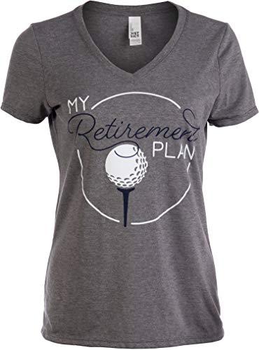 My (Golf) Retirement Plan | Funny Women's Golfing Golfer V-Neck T-Shirt for Retired-(Vneck,S)